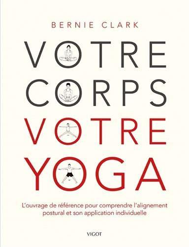 Votre corps votre yoga par Bernie Clark