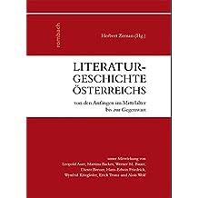 Literaturgeschichte Österreichs von den Anfängen im Mittelalter bis zur Gegenwart