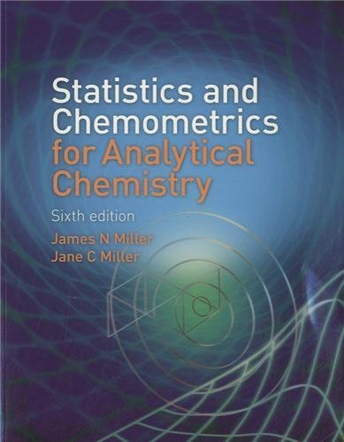 Statistics and Chemometrics for Analytical Chemistry (6th Edition) 6th edition by Miller, James, Miller, Jane C (2010) Paperback