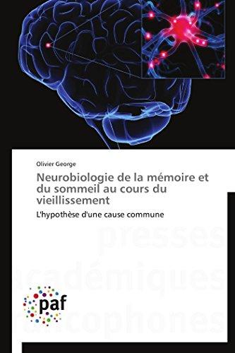 Neurobiologie de la mémoire et du sommeil au cours du vieillissement par Olivier George