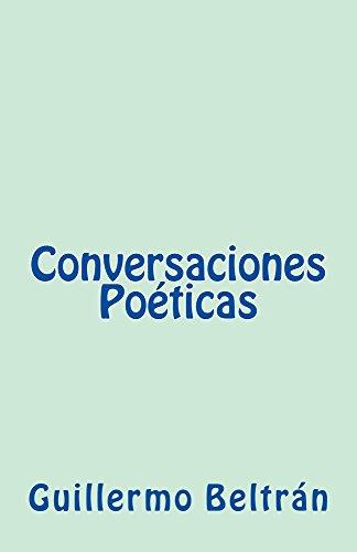 Conversaciones Poéticas por Guillermo Beltrán