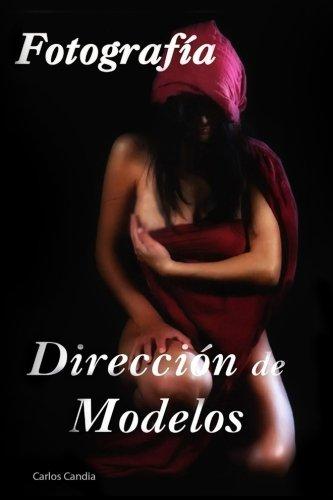 Direccion de Modelos: Fotografia Creativa