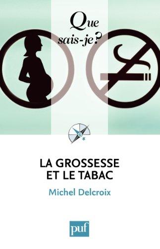 En ligne téléchargement La grossesse et le tabac: « Que sais-je ? » n° 3490 pdf epub