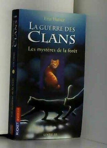 3. La Guerre Des Clans : Les Mystères De La Forêt De Erin HUNTER ,Cécile POURNIN Traduction  12 Mai 2006