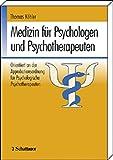 Medizin für Psychologen und Psychotherapeuten: Orientiert an der Approbationsordnung für Psychologische Psychotherapeuten