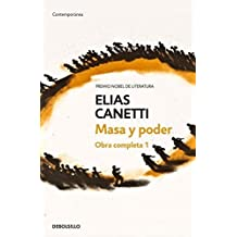 Masa y poder. Obra completa de Elias Canetti, vol. 1 (Contemporanea / Contemporary) (Spanish Edition) by Elias Canetti (2005-06-22)