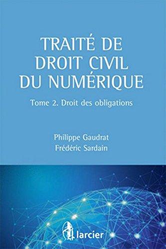 Traité de droit civil du numérique: Tome 2 - Droit des obligations