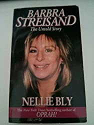 Barbra Streisand: The Untold Story by Nellie Bly (1994-09-01)