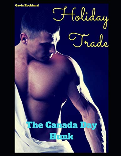 Holiday Trade: The Canada Day Hunk