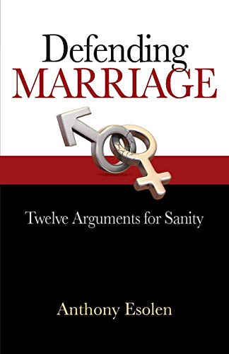 Defending Marriage: Twelve Arguments For Sanity - Kind Leben Ersten Verteidigung