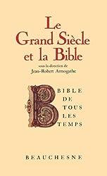 Bible de tous les temps : Le grand siècle et la Bible - 6 (French Edition)