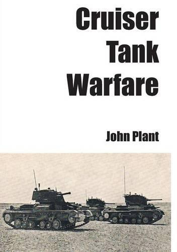 Cruiser Tank Warfare por John Plant