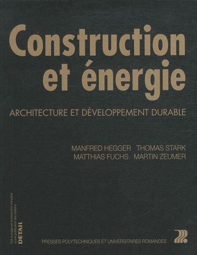 Descargar Libro Construction et énergie : Architecture et développement durable de Manfred Hegger