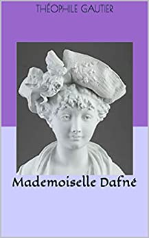 Mademoiselle Dafné por Théophile Gautier Gratis