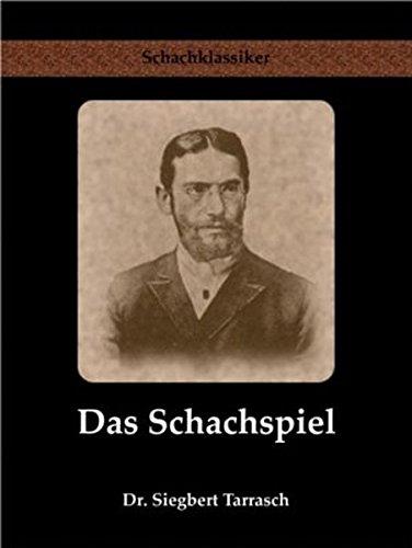 Das Schachspiel: Systematisches Lehrbuch für Anfänger und Geübte (Schachklassiker)