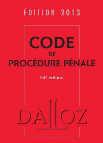 Code de procédure pénale 2013 - 54e éd.: Codes Dalloz Universitaires et Professionnels par Dalloz-Sirey