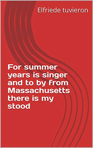 For summer years is singer and to by from Massachusetts there is my stood (Italian Edition)