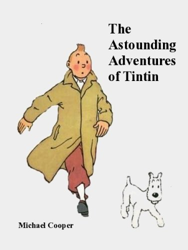 The Astounding Adventures of Tintin (English Edition)