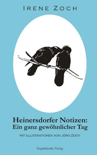 Heinersdorfer Notizen: Ein ganz gewöhnlicher Tag