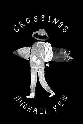 Crossings: A Decade of Surf Travel by Michael H. Kew (2016-05-18)