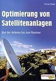 Optimierung von Satellitenanlagen: Von der Antenne bis zum Receiver