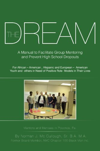 The Dream: A Manual To Facilitate Group Mentoring And Prevent High School Dropouts by B.A. Norman J. Mc Cullough Sr. (2012-08-09)