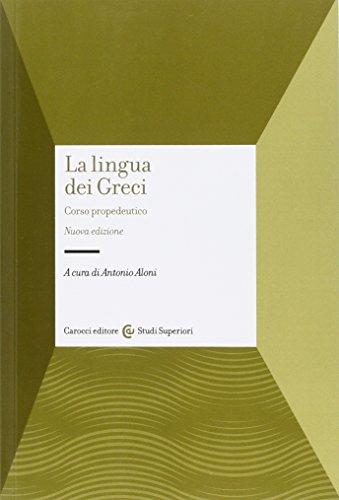 La lingua dei Greci. Corso propedeutico