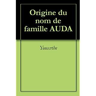 Origine du nom de famille AUDA (Oeuvres courtes) (French Edition)
