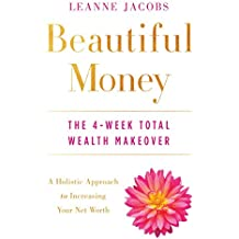 Beautiful Money: The 4-Week Total Wealth Makeover