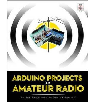 [(Arduino Projects for Amateur Radio)] [Author: Jack J. Purdum] published on (January, 2015)