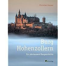 Burg Hohenzollern: Ein Jahrtausend Baugeschichte