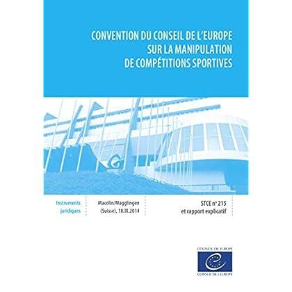 Convention du Conseil de l'Europe sur la manipulation de compétitions sportives: Et rapport explicatif