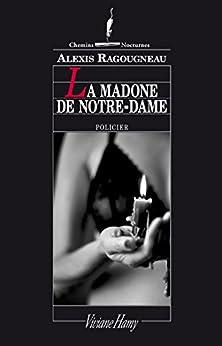 La Madone de Notre-Dame par [Ragougneau, Alexis]