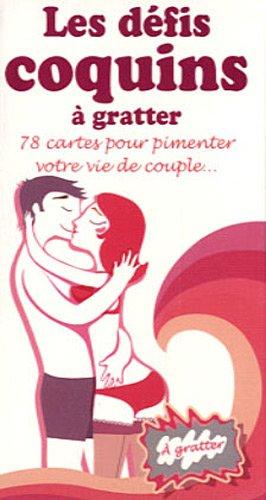 Les défis coquins à gratter à gratter : 78 cartes pour pimenter votre vie de couple...