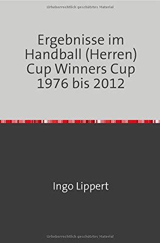 Ergebnisse im Handball (Herren) Cup Winners Cup 1976 bis 2012