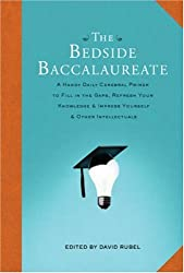 Bedside Baccalaureate, The: A Handy Daily Cerebral Primer to Fill in the Gaps, Refresh Your Knowledge and Impress Yourself and Other Intellectuals