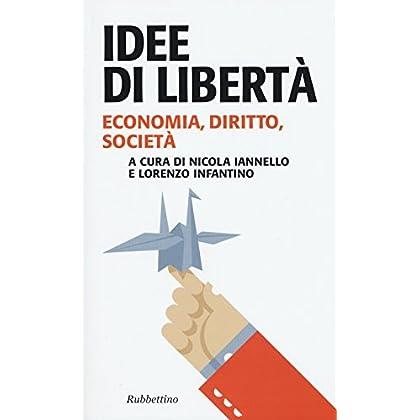 Idee Di Libertà. Economia, Diritto, Società