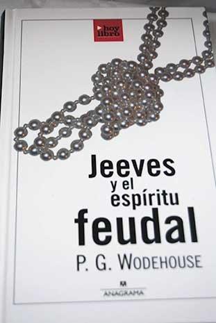 Jeeves Y El Espíritu Feudal