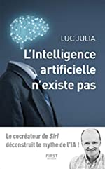 L'intelligence artificielle n'existe pas de Luc JULIA