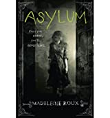 [(Asylum)] [ By (author) Madeleine Roux ] [January, 2014]