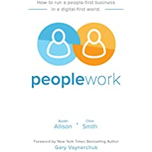 Peoplework: How to run a people-first business in a digital-first world (English Edition)