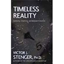 Timeless Reality: Symmetry, Simplicity, and Multiple Universes (Great Books in Philosophy) by Victor J. Stenger (2000-11-20)