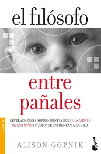 Portada del libro El filósofo entre pañales: Revelaciones sorprendentes sobre la mente de los niños y cómo se enfrentan a ... (Divulgación)