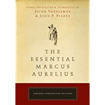 The Essential Marcus Aurelius (Tarcher Cornerstone Editions) by Needleman, Jacob, Piazza, John published by Tarcher (2008)