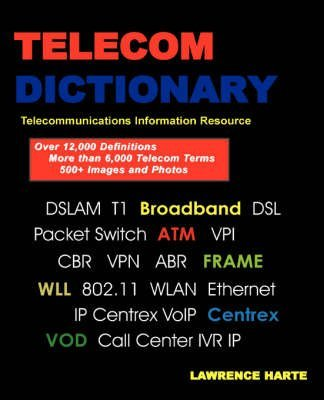 telecom-dictionary-pstn-pbx-datacom-broadband-ip-telephony-and-iptv-edited-by-lawrence-harte-publish