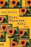 Drei Wünsche frei: Roman