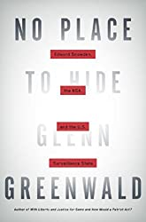No Place to Hide: Edward Snowden, the NSA, and the U.S. Surveillance State by Glenn Greenwald (May 13,2014)