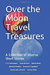 Over the Moon Travel Treasures: A Collection of Diverse Short Stories Broché