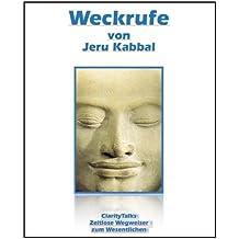 WECKRUFE (ClarityTalks - Wegweiser zum Wesentlichen 4)