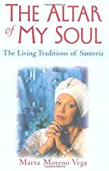 The Altar of My Soul: The Living Traditions of Santeria by Marta Moreno Vega (2001-08-28)